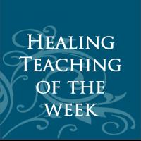 Healling Teaching of the Week