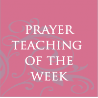Prayer Teaching of the Week