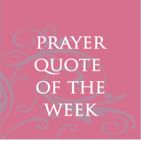 Prayer Quote of the Week